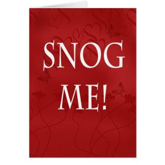 Valentine Card - Snog Me