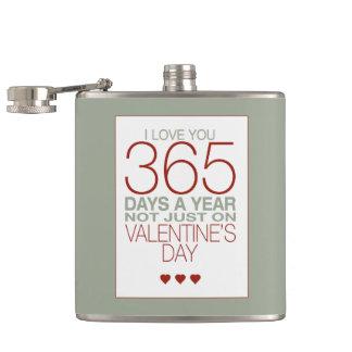 Valentine I Love You 365 Days... Hip Flask