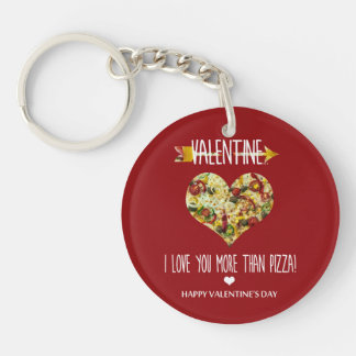 Valentine, I love you more than pizza Key Ring
