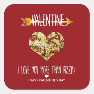 Valentine, I love you more than pizza Square Sticker