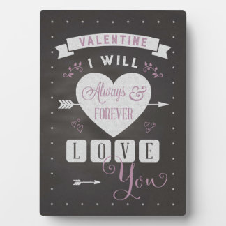 Valentine I will always & forever love you Plaque