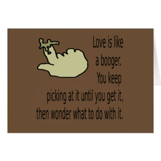 Valentine: Love is like a booger Card