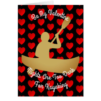 Valentine Nights Are Too Dark For Kayaking Card