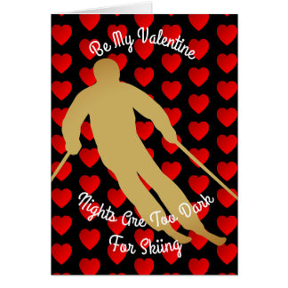 Valentine Nights Are Too Dark For Skiing Card