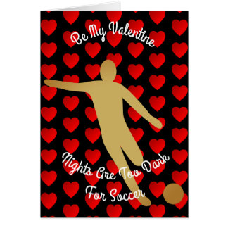 Valentine Nights Are Too Dark For Soccer Card