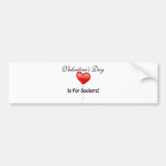 Valentine s Day is for Suckers Bumper Sticker