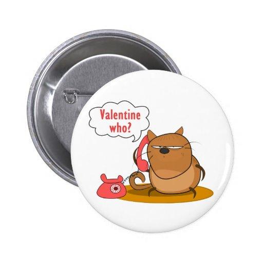 Valentine Who? Pinback Button
