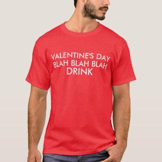 Valentine's Day Blah Blah Blah Drink T-Shirt