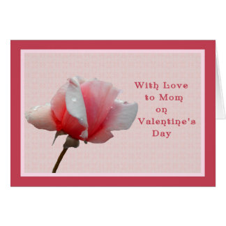 Valentine's Day Card for Mom Pink Rose