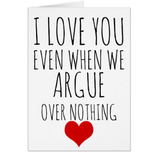 valentines day card I love you even when we