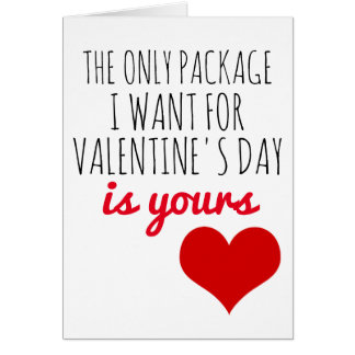 valentines day card the only package I want