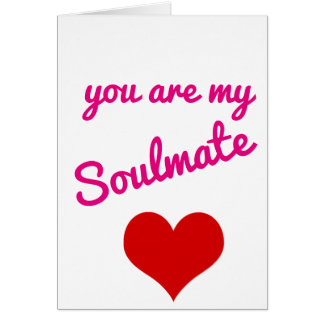 valentines day card you are my soulmate