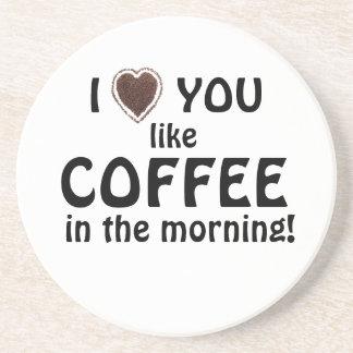 Valentine's Day love you like Coffee Coaster