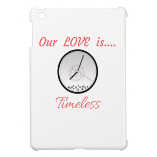 VALENTINES DAY OUR LOVE IS TIMELESS iPad MINI COVER