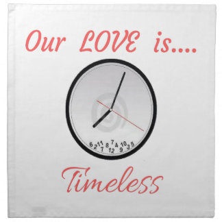 VALENTINES DAY OUR LOVE IS TIMELESS NAPKIN