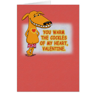 Valentine's Day: Warm the Cockles of My Heart Greeting Card