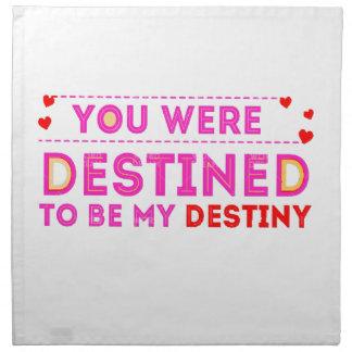 VALENTINES DAY YOU ARE MY DESTINY NAPKIN