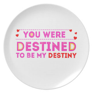 VALENTINES DAY YOU ARE MY DESTINY PLATE