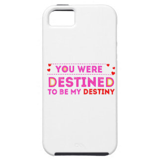 VALENTINES DAY YOU ARE MY DESTINY TOUGH iPhone 5 CASE