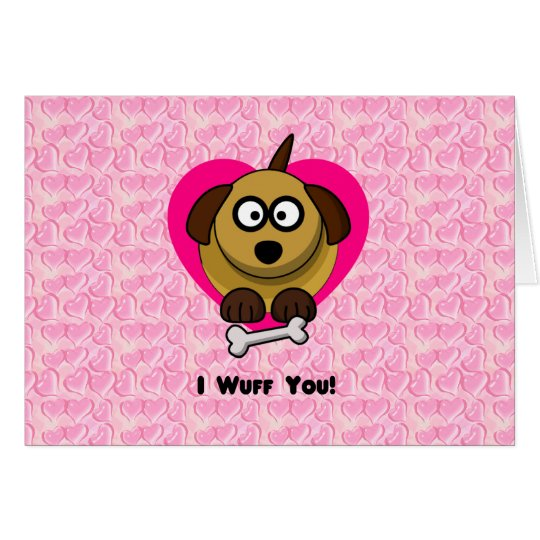Valentines Puppy Love - I Wuff You Card