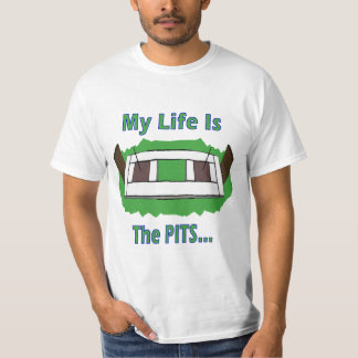 Value HorseShoes Tee- My Life is the Pits T-Shirt