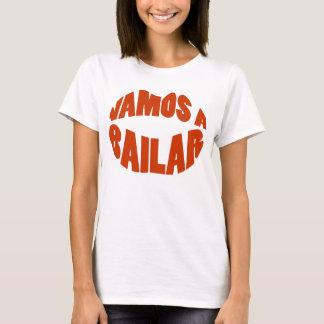 Vamos A Bailar Lat's go dance T-Shirt