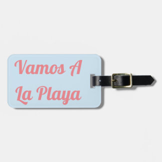 Vamos A La Playa Luggage Tag