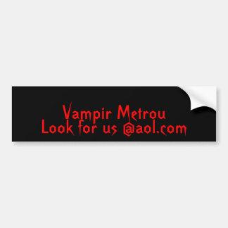 Vampir Metrou, Look for us @aol.com Bumper Sticker