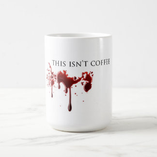 "Vampire Humor ""Not Coffee"" Blood Coffee Mug"