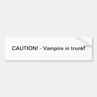 Vampire in trunk - bumper sticker