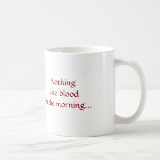 Vampire, Nothing like blood in the morning... Coffee Mug