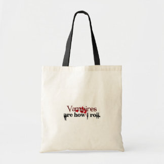 Vampires are how I roll Tote Bag