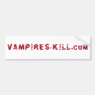 Vampires-kill.com Bumper Sticker