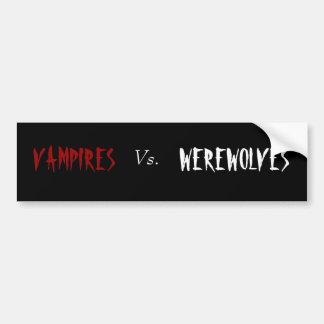 VAMPIRES Vs WEREWOLVES Bumper Sticker