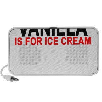Vanilla Is For Ice Cream Women's T-Shirts.png Mp3 Speakers