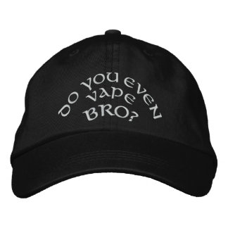 Vape | Do You Even Vape Bro? by the VapeGoat Embroidered Baseball Cap
