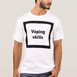 Vaping skills T-Shirt