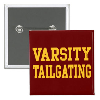 VARSITY TAILGATING BUTTONS
