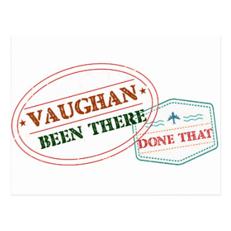 Vaughan Been there done that Postcard