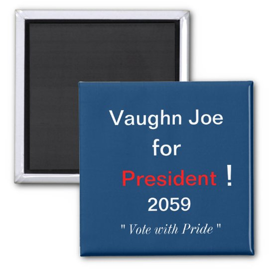 Vaughn Joe for President Magnet