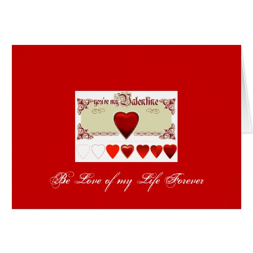 vday, Be Love of my Life Forever Greeting Cards