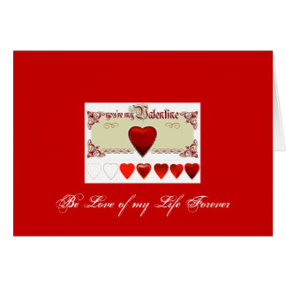 vday, Be Love of my Life Forever Greeting Card