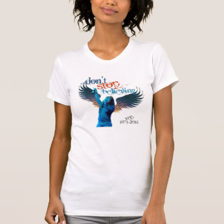 Vee Don't Stop Believing T-Shirt