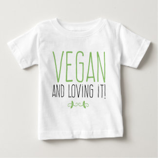 Vegan and loving it! baby T-Shirt