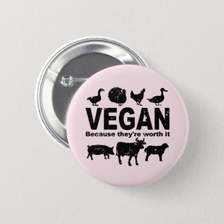 VEGAN because they're worth it (blk) 6 Cm Round Badge