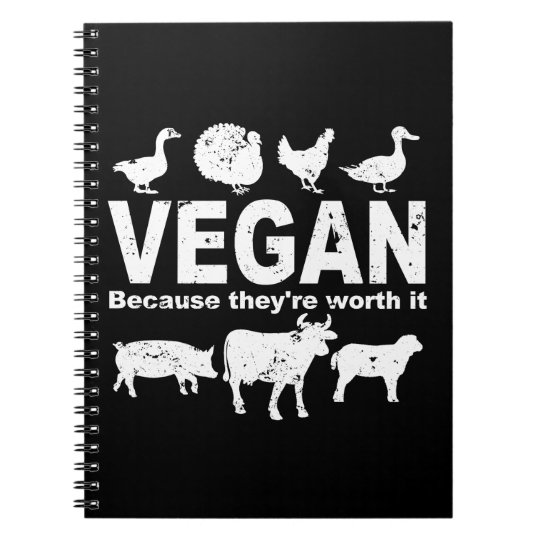 VEGAN because they're worth it (wht) Notebook