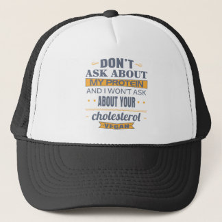 Vegan Don't Ask About My Protein Trucker Hat