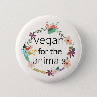 Vegan for the animals floral design 6 cm round badge
