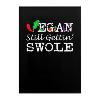 Vegan Still Gettin Swole Vegan Saying Acrylic Print