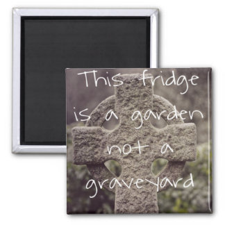 Vegan 'This fridge is a garden, not a graveyard' Magnet